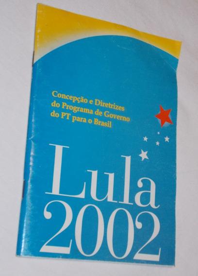 Folder Prospecto Campanha Lula Em 2002 Para Colecionadores