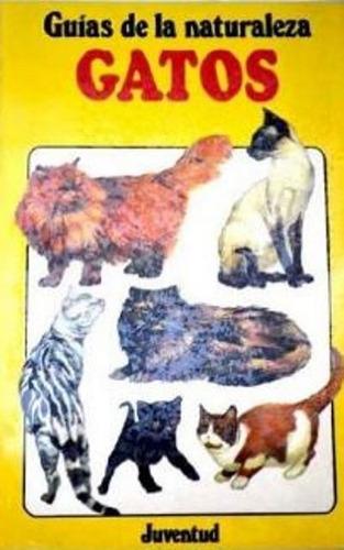 Gatos . Guias De La Naturaleza