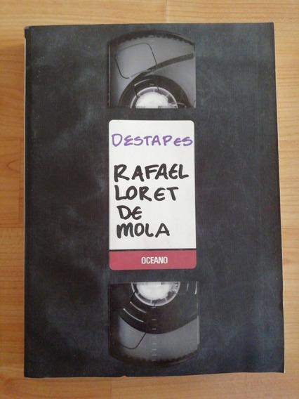 Destapes - Rafael Loret De Mola