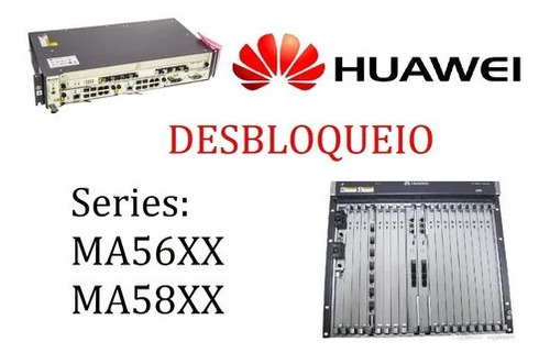 Imagem 1 de 1 de Desbloqueio Olt Huawei Ma5600 Ma5800