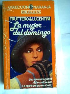 Libro La Mujer Del Domingo Italia Fruttero Y Lucentini