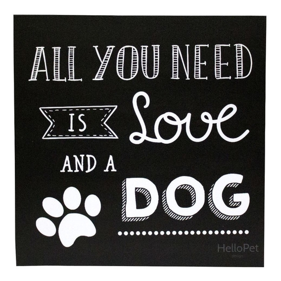 Quadro Hellopet All You Need Dog