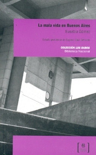 La Mala Vida En Buenos Aires - Gomez, Eusebio