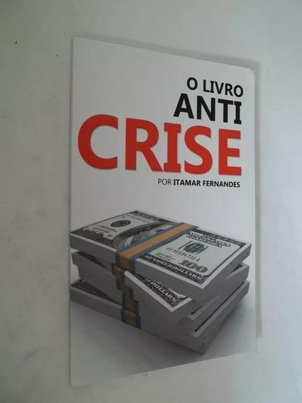 O Livro Anti Crise - Itamar Fernandes