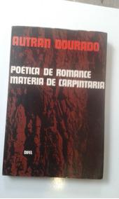 Livro - Poética Do Romance Matéria De Carpintaria - Autran