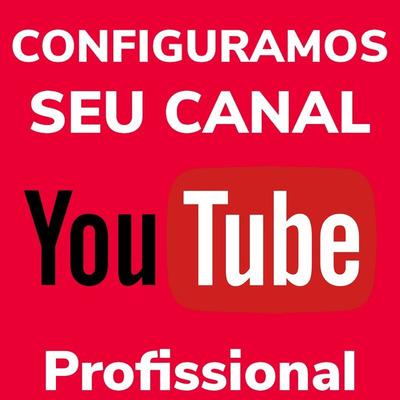 Configuro Canal Do Youtube - Configuração Profissional