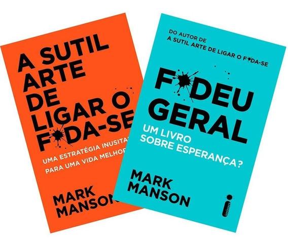A Sutil Arte De Ligar O Foda-se + Fodeu Geral Mark Manson