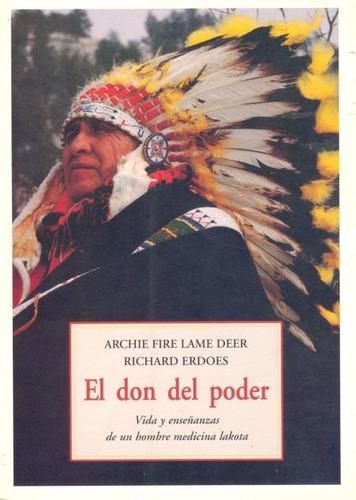 El Don Del Poder . Vida Y Enseñanzas De Un Hombre Medicina L