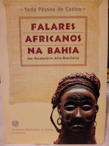 Livro Falares Africanos Na Bahia Yeda Pessoa De Castro