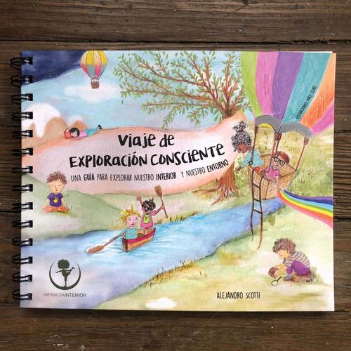 Imagen 1 de 8 de Libro Infantil - Viaje De Exploración Consciente - A. Scotti