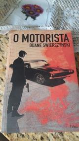 O Motorista ..duane Swierczynski.novo Lacrado.