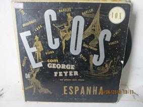 Lp 10 Polegadas Ecos Da Espanha Com George Feyer Slp 4024