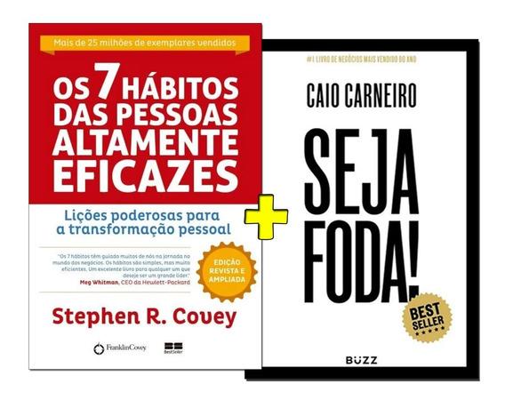 Livro Seja Foda! + Os 7 Hábitos Das Pessoas Altamente Eficaz