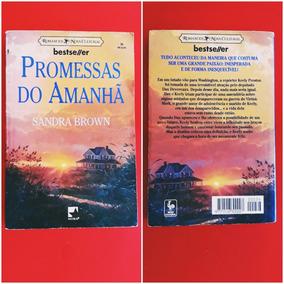 Livro Promessas Do Amanhã - Sandra Brown / Romance