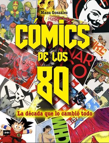 Comics De Los 80 . La Decada Que Lo Cambio Todo