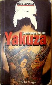 Yakuza Confissões De Um Yakuza Junichi Saga Mafia Japonesa