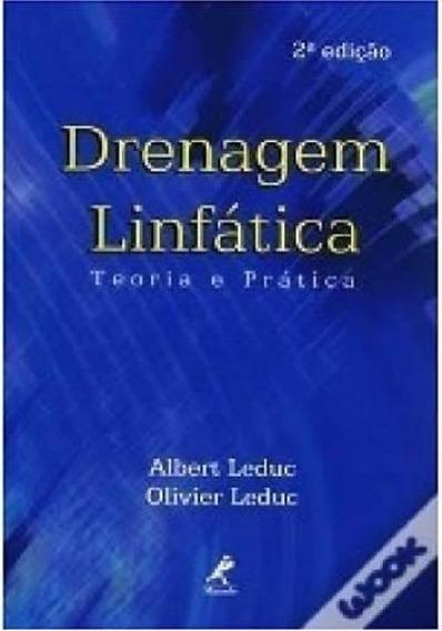 Drenagem Linfática Teoria E Prática 2ªedição Leduc