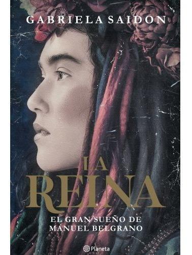 Imagen 1 de 2 de La Reina El Gran Sueño De Manuel Belgrano - Saidon Gabriela