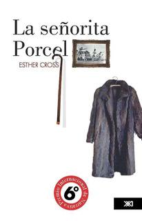 La Señorita Porcel, Esther Cross, Ed. Sxxi