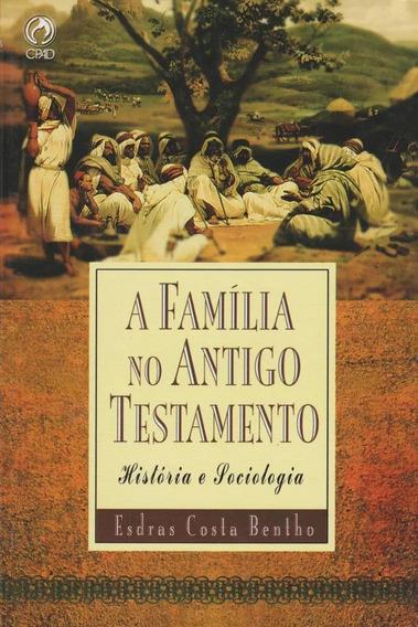 Livro A Família No Antigo Testamento Esdras Costa Bentho