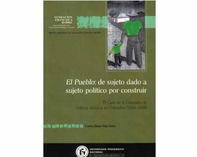 El Pueblo: De Sujeto Dado A Sujeto Político Por Construir