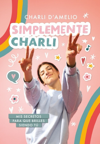 Simplemente Charli - Mis Secretos - Charli D' Amelio - Nuevo