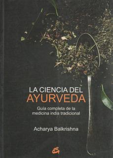 La Ciencia Del Ayurveda - Guia Completa De La Medicina India