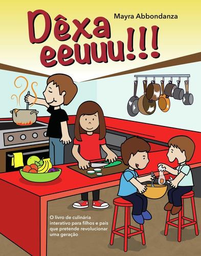 Imagem 1 de 6 de Dêxa Eeuuu!!! Livro Educação Alimentar Famílias