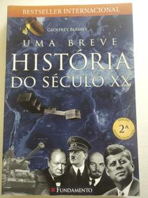 Livro-uma Breve História Do Século Xx:geoffrey Blainey