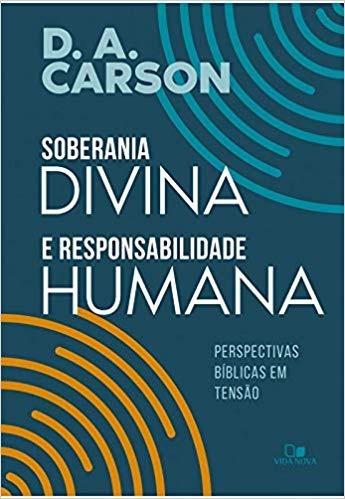 Soberania Divina E Responsabilidade Humana-(frete Gratis)