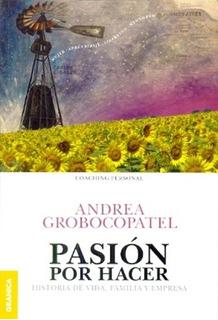 Pasión Por Hacer - Andrea Grobocopatel