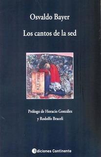 Los Cantos De La Sed, Osvaldo Bayer, Continente