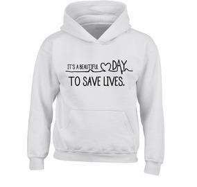 Sudadera Greys Anatomy Beautiful Day Save Lives Hombre Mujer