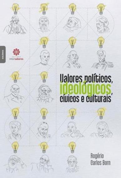 Valores Políticos, Ideológicos, Cívicos E Culturais