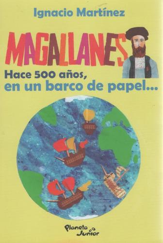 Libro: Magallanes - Hace 500 Años.. Ignacio Martínez