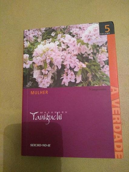A Verdade - Volume 5 - Mulher - Masaharu Taniguchi - Novo!