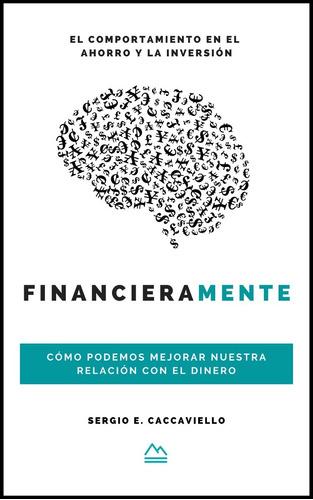 Financieramente: Cómo Mejorar Nuestra Relación Con El Dinero