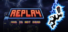 Replay - Vhs Is Not Dead - Steam Pc Key