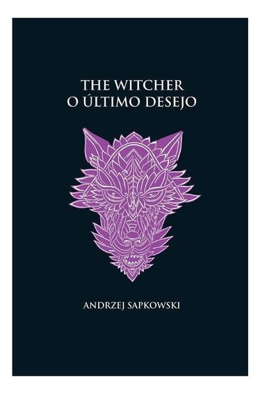 O Último Desejo - The Witcher Coleção Livro 1 Capa Dura