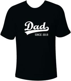 Camiseta Dad Since + Ano Personalizado