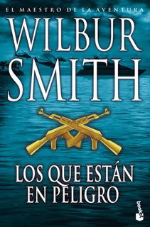 Los Que Están En Peligro De Wilbur Smith - Booket