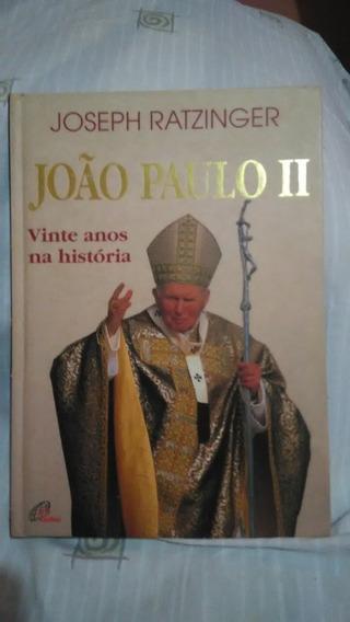 Livro João Paulo Ii Vinte Anos Na História Joseph Ratzinger