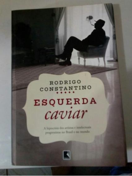 Esquerda Caviar - Rodrigo Constantino