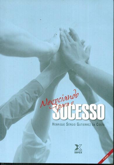 Livro Negociando Para O Sucesso - Henrique Sérgio Gutierrez