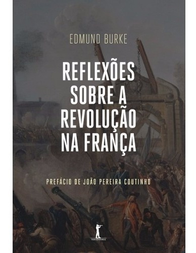 Reflexões Sobre A Revolução Na França ( Edmund Burke )