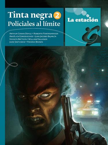 Imagen 1 de 1 de Tinta Negra 2 Policiales Al Límite - Estación Mandioca -