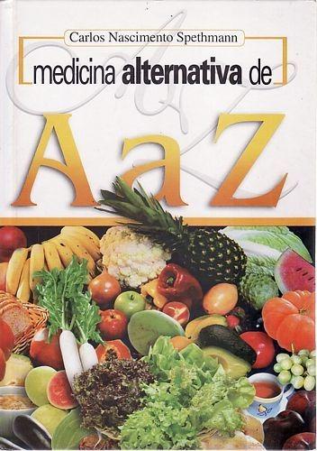 Medicina Alternativa De A A Z Spethmann, Carlos