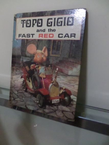 Livro Antigo Do Topo Gigio And The Fast Red Car Raro! Lindo