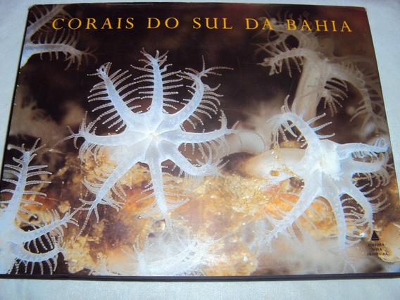 Corais Do Sul Da Bahia (sebo Amigo)