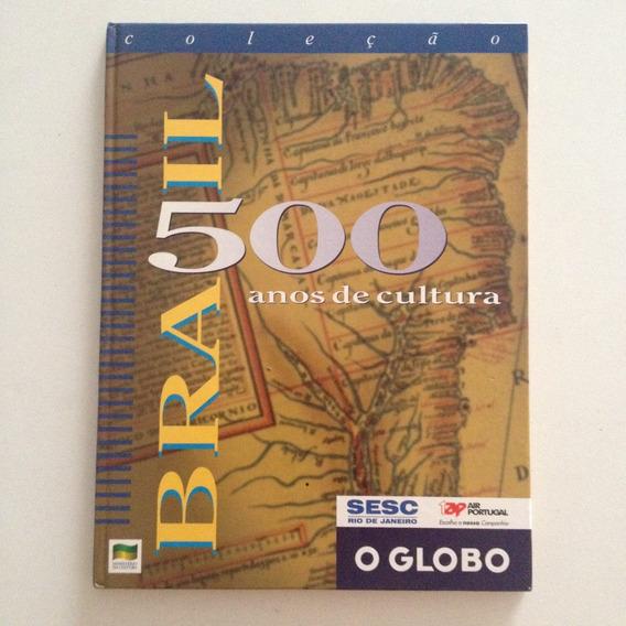 Livro Capa Dura Brasil 500 Anos De Cultura - O Globo Sesc C2